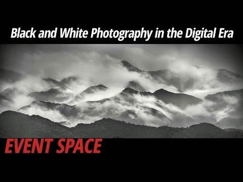 Black and White Photography in the Digital Era