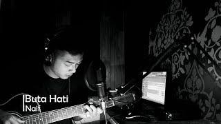 Buta Hati - Naif (Cover by Agitrama)