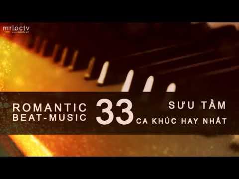 33 ca khúc hay nhất tuyển chọn | Romantic - Beat Music