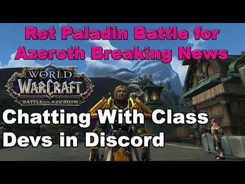 Chat With a Class Developer - Ret Paladin Battle for Azeroth News