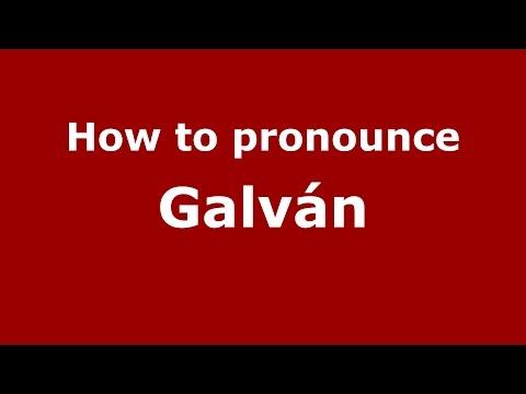 How to pronounce Galván (Spanish/Spain) - PronounceNames.com