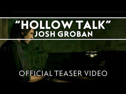 Josh Groban - Hollow Talk [Official Teaser Video]