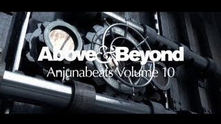 Above & Beyond: Anjunabeats Volume 10 Podcast