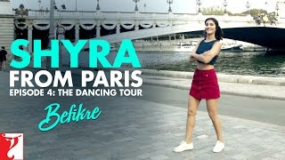 Shyra From Paris | Episode 4: The Dancing Tour | Befikre | Vaani Kapoor