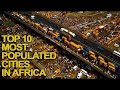 Top 10 Most Populated Cities in Africa