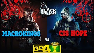 ESL GO4 #1 CIS.HOPE vs WacroKings Game 1 - Black Squad