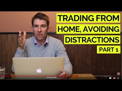 Trading From Home; Avoiding Distractions Part 1 👍