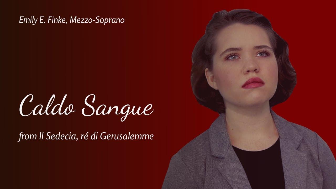Caldo Sangue - Scarlatti: Il Sedecia, rè di Gerusalemme || Emily E. Finke - Mezzo-Soprano