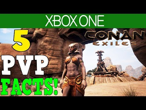 CONAN EXILES : XBOX ONE - 5 PVP FACTS YOU MUST KNOW!