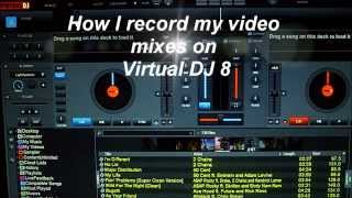 How I record my music video mixes on Virtual DJ 8