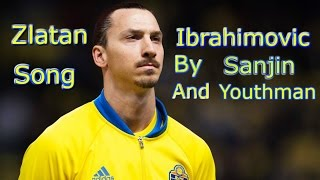 Zlatan Ibrahimovic song video