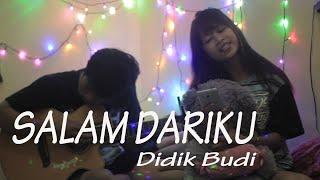 Download lagu Salam Dariku  Didik Budi - Cover by Bella feat Anang