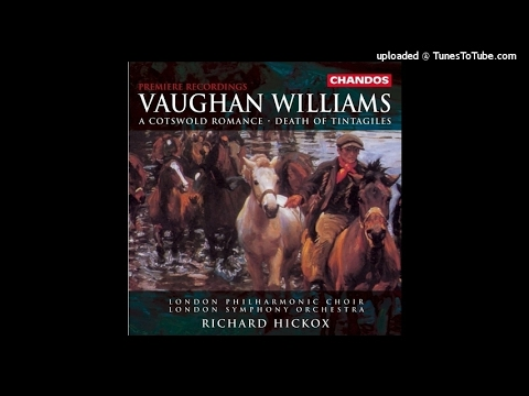 Vaughan Williams : A Cotswold Romance, Cantata adapted from the opera  Hugh the Drover (1951)