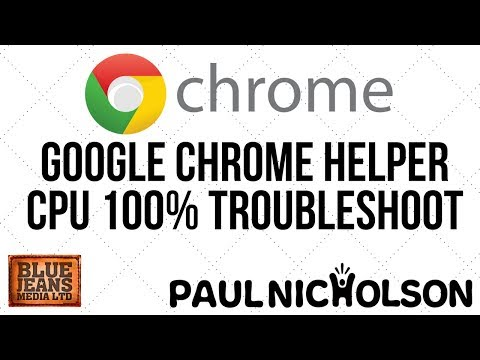 Google Chrome Helper CPU 100%+ Troubleshooting - How To Make