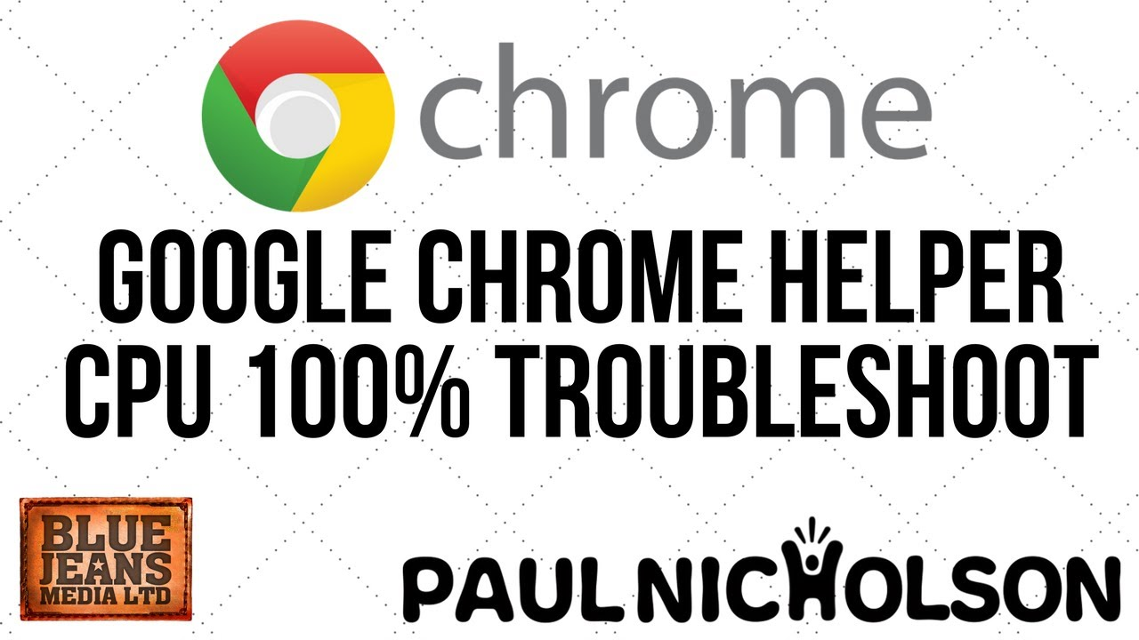 Google Chrome Helper CPU 100%+ Troubleshooting - How To Make It Use Less RAM