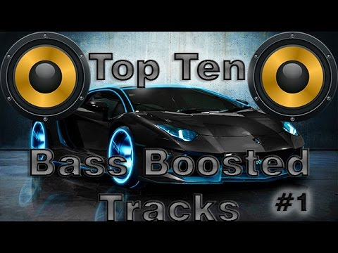 Top 10 Best Bass Boosted Songs 2017 With Names