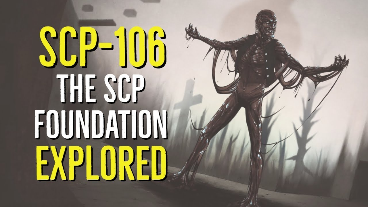 SCP-106 (The SCP Foundation) EXPLORED