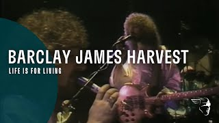 """Barclay James Harvest - Life Is For Living (From """"Berlin - A Concert For The People"""" DVD)"""