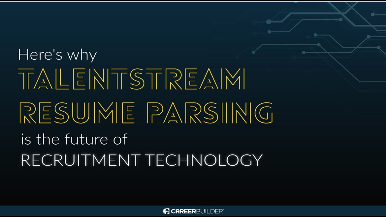 Talentstream Resume Parsing - Future Of Recruitment Technology