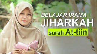 Download Paling Ditunggu! Belajar Jiharkah Surah At-Tin bersama Yosi Nofita Sari, Mudah Diikuti