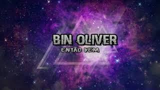 Baixar Então Vem - Bin Oliver (Official Lyric Video)