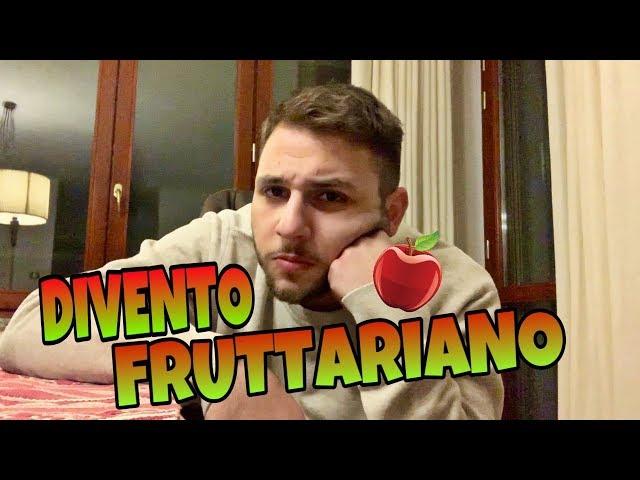 DIVENTO FRUTTARIANO [FINITO MALE]