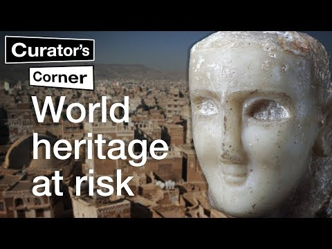 World heritage at risk in Yemen | Curator's Corner Season 1 Episode 6