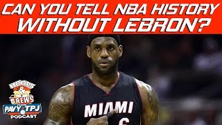 Can You Tell The NBA's History Without LeBron James ? | Hoops N Brews