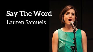 Lauren Samuels - SAY THE WORD (Kerrigan-Lowdermilk)