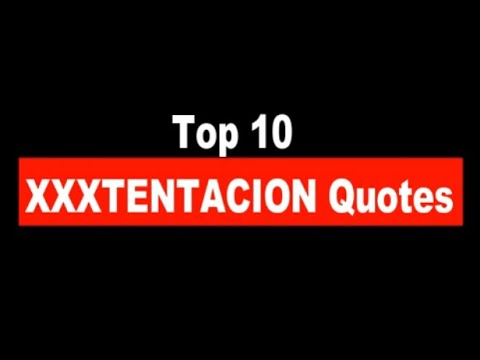 Top 10 Xxxtentacion Quotes Jahseh Onfroy Quotes