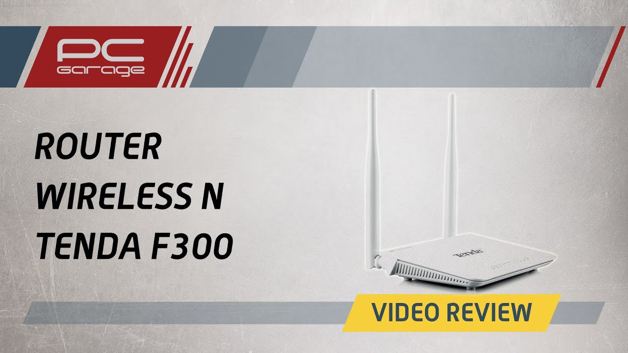 Garage Tenda Pc Garage Video Review Router Wireless Tenda F300 Youtube