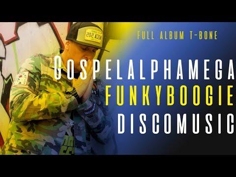 T-Bone - GospelAlphaMegaFunkyBoogieDiscoMusic (Full Album)