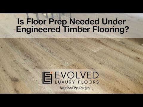 Do you Need Floor Preparation Under Engineered Timber Flooring?