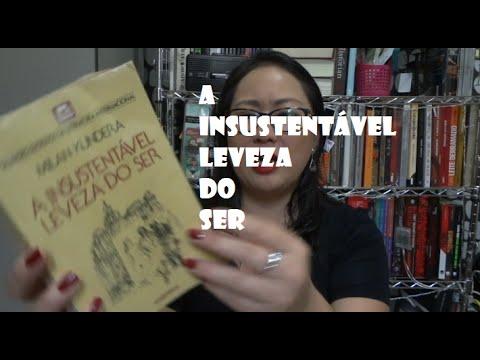 Resenha A Insustentável Leveza Do Ser Milan Kundera Youtube