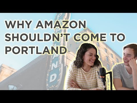 Ten Reasons Amazon's New Headquarters Should Not Come To Portland Oregon