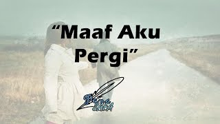 Gambar cover # PS # Maaf Aku Memilih Pergi..... | Musikalisasi Puisi Cinta Islami
