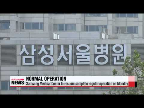 Samsung Medical Center to begin regular operation today   삼성병원, 오늘부터 완전 정상 운영