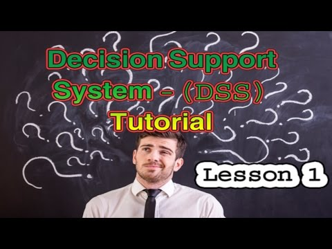 Decision Support System(DSS) Tutorial | Lesson 1