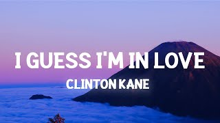 Clinton Kane - I GUESS I'M IN LOVE (Lyrics)(TikTok) butterflies can't stop me falling for you