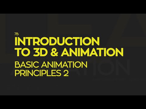Introduction To 3D and Animation: Basic Animation Principles 2