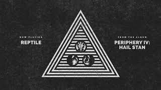 Periphery - Reptile (Audio)