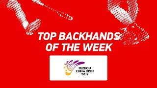 Top Backhands of the Week | Fuzhou China Open 2019 | BWF 2019