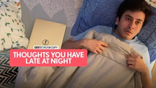 FilterCopy | Thoughts You Have Late At Night | Ft. Aditya Pandey