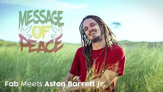 FAB Meets Aston Barrett Jr. - Message Of Peace [Official Audio]