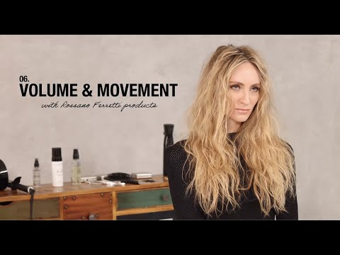Volume & Movement  - How To Use Rossano Ferretti Products