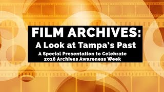 Film Archives: A Look at Tampa's Past