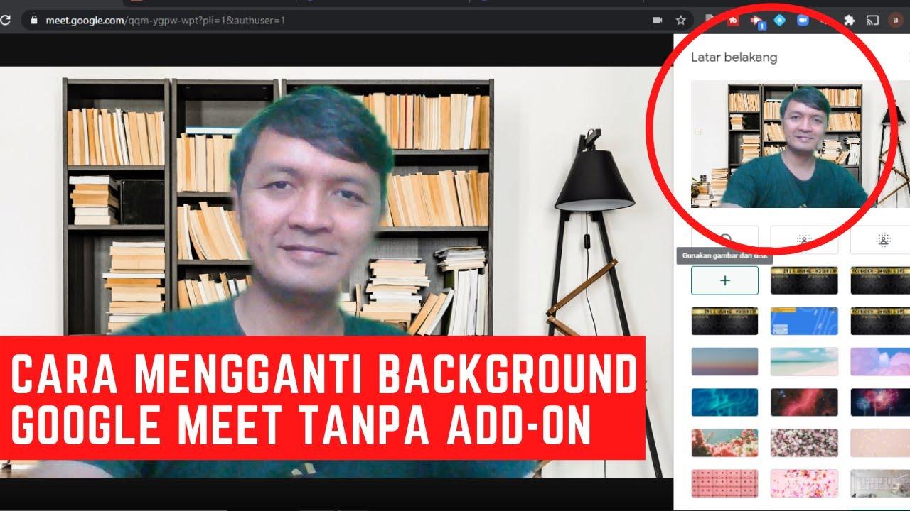 cara mengganti background google meet tanpa add on