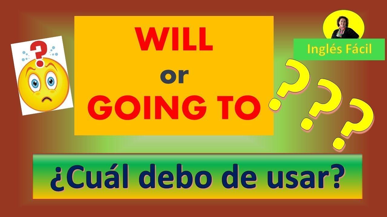 Will Or Going To Cuál Debo De Usar Inglés Fácil Youtube