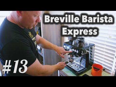 Brew & Review #13 - Breville Barista Express