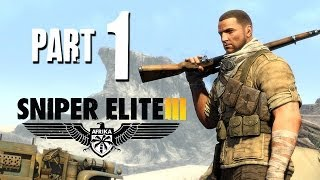 Sniper Elite 3 Walkthrough Part 1 - THE SNIPER MASTER IS BACK